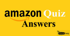Amazon Quiz Time Answers Today