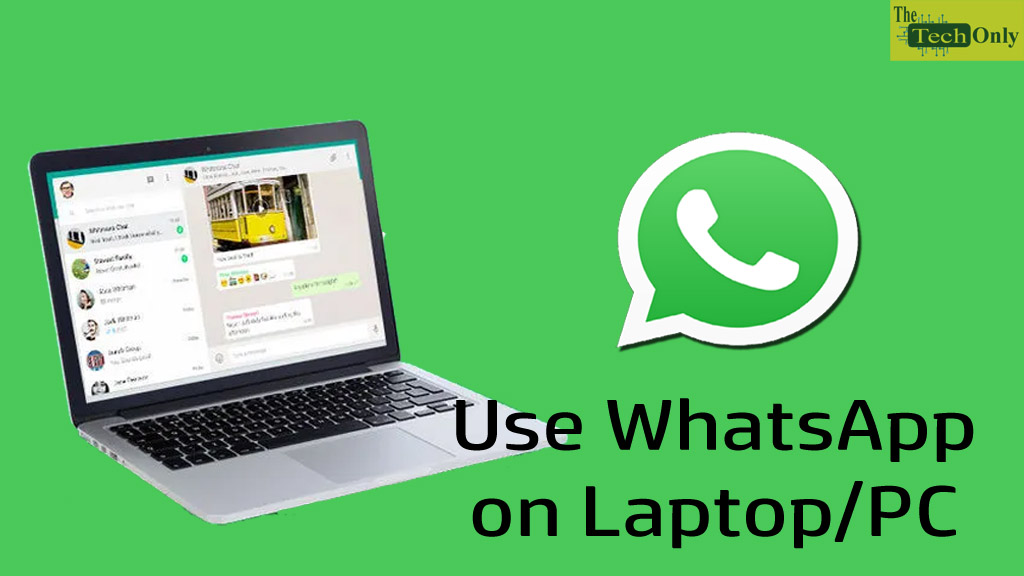 Use WhatsApp on Laptop/PC without Mobile phone